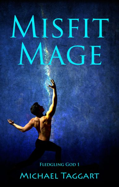 Featured Post: Misfit Mage (Fledgling God Book 1) by Michael Taggart
