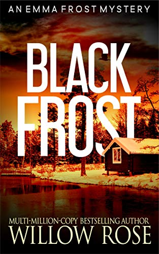 Featured Post: BLACK FROST (Emma Frost Book 13) by Willow Rose