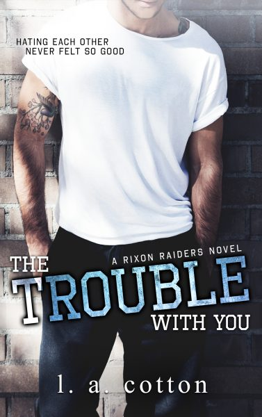 Featured Post: The Trouble With You by L A Cotton