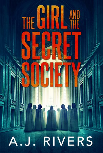 Featured Post: The Girl And The Secret Society by A.J. Rivers