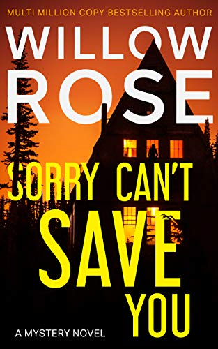 Featured Post: SORRY CAN'T SAVE YOU by Willow Rose