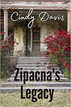 Featured Post: Zipacna's Legacy by Cindy Davis