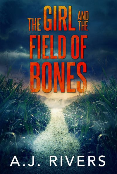 Featured Post: The Girl And The Field Of Bones by A.J. Rivers