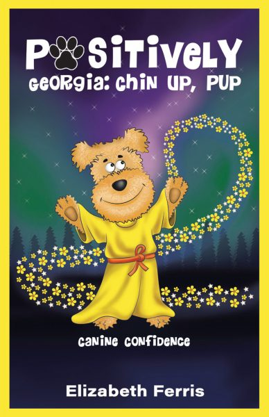 Featured Post: Positively Georgia: Chin Up, Pup: Canine Confidence by Elizabeth Ferris