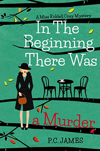 Featured Post: In The Beginning, There Was a Murder by P.C. James