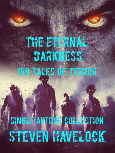 Featured Post: THE ETERNAL DARKNESS: 159 TALES OF TERROR by Steven Havelock