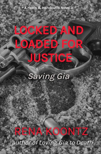 Featured Post: Locked And Loaded For Justice by Rena Koontz