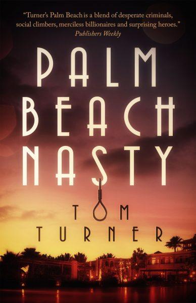 Featured Post: Palm Beach Nasty (Charlie Crawford Palm Beach Mysteries Book 1) by Tom Turner