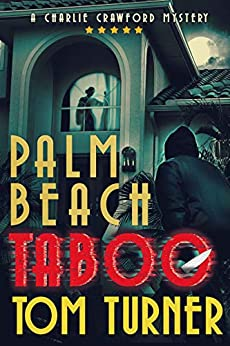 Featured Post: Palm Beach Taboo by Tom Turner
