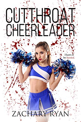 Featured Post: Cutthroat Cheerleader by Zachary Ryan