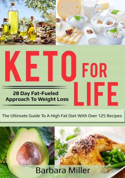 Featured Post: Keto for Life, 28 Day Fat-Fueled Approach to Weight Loss by Barbara Miller