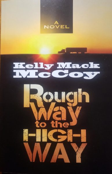 Featured Post: Rough Way to the High Way by Kelly Mack McCoy