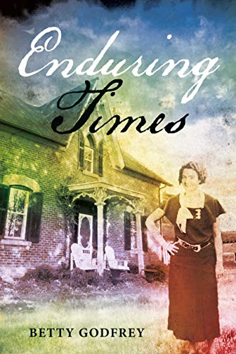 Featured Post: Enduring Times by Betty Godfrey