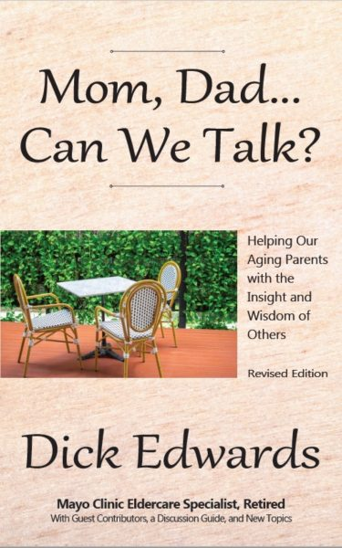 Featured Post: Mom, Dad…Can We Talk?: Helping our Aging Parents with Wisdom and Insight of Others by Dick Edwards