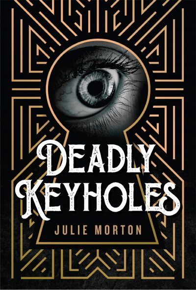 Featured Post: Deadly Keyholes by Julie Morton