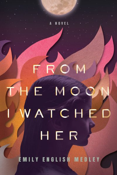Featured Post: From The Moon I Watched Her by Emily English Medley