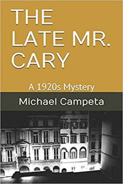 Featured Post: THE LATE MR. CARY A 1920s Mystery by Michael Campeta