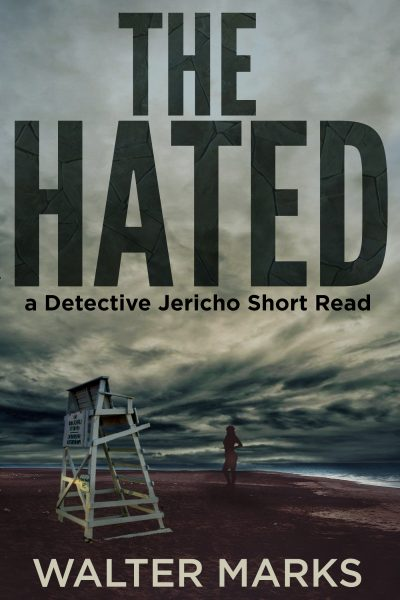 Featured Post: The Hated by Walter Marks