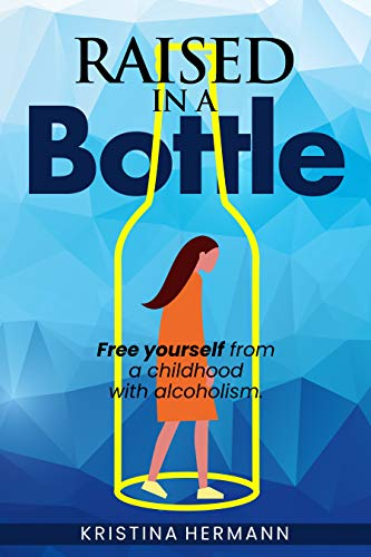 Featured Post: RAISED IN A BOTTLE by Kristina Hermann