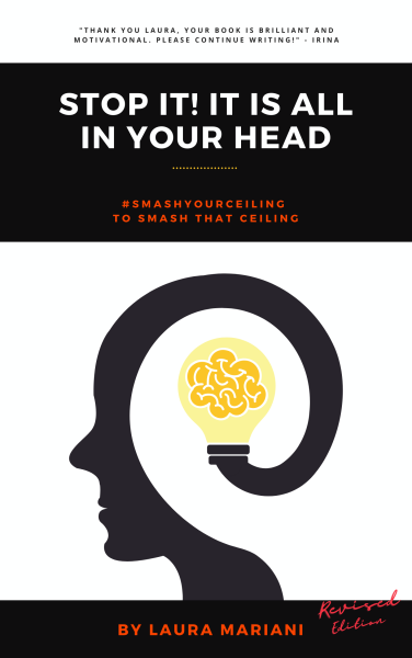Featured Post: STOP IT! It is all in your head by Laura Mariani