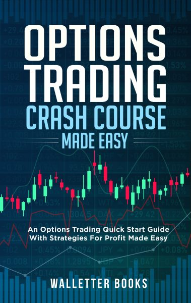 Featured Post: Options Trading Crash Course Made Easy: Options Trading Quick Start Guide with Strategies for Profit Made Easy by Walletter Books