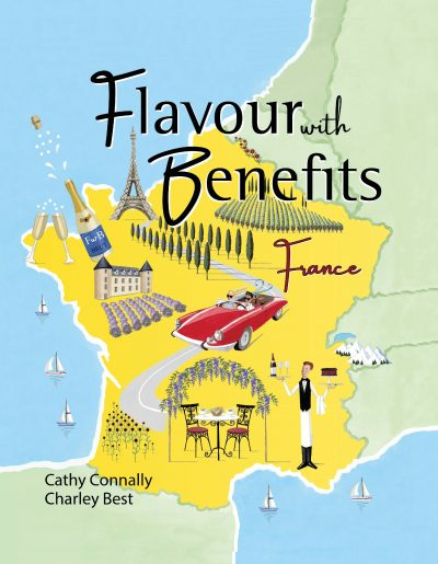 Featured Post: Flavour with Benefits: France by Cathy Connally and Charley Best