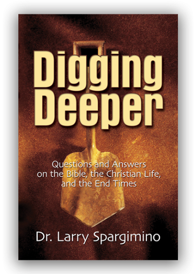 Featured Post: Digging Deeper by Dr. Larry Spargimino