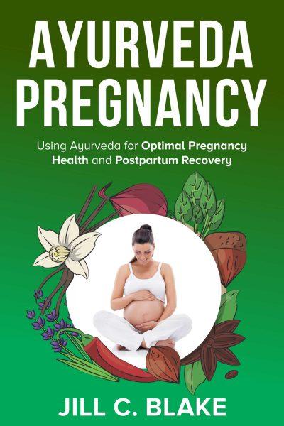 Featured Post: Ayurveda Pregnancy by Jill C. Blake
