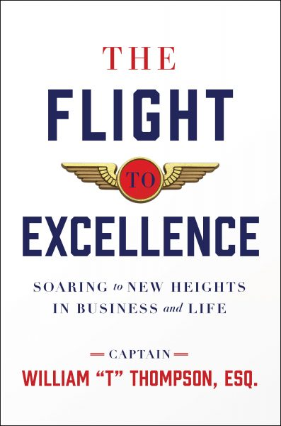 """Featured Post: The Flight to Excellence by Captain William """"T"""" Thompson"""
