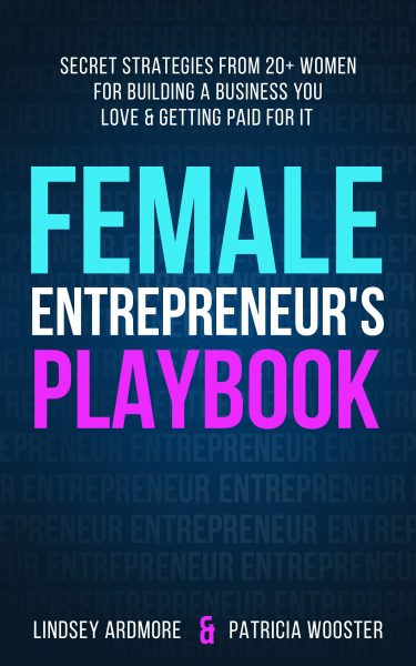 Featured Post: Female Entrepreneur's Playbook by Patricia Wooster