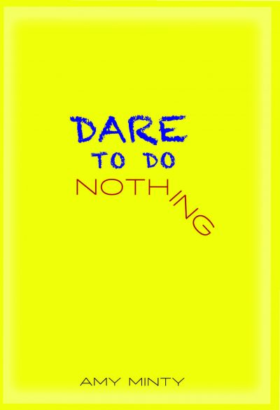 Featured Post: Dare To Do Nothing by Amy Minty