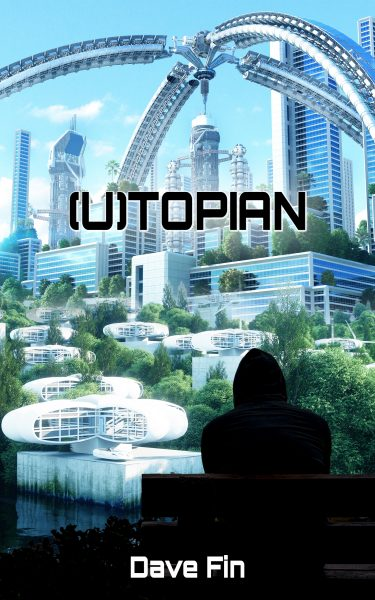 Featured Post: (U)topian by Dave Fin
