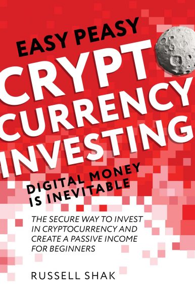 Featured Post: Easy Peasy Cryptocurrency Investing Digital Money is Inevitable by Russell Shak