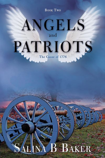 Featured Post: Angels & Patriots: The Cause of 1776 (Book 2) by Salina B Baker