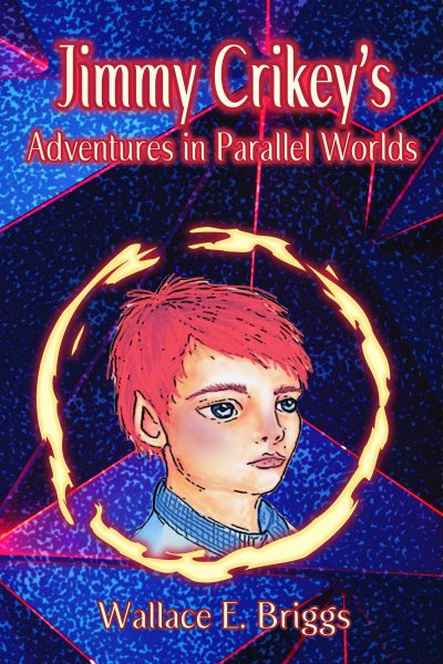 Featured Post: Jimmy Crikey's Adventure in Parallel Worlds by Wallace Briggs