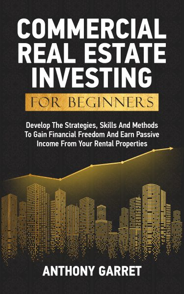 Featured Post: Commercial Real Estate Investing For Beginners by Anthony Garret