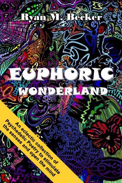 Featured Post: Euphoric Wonderland by Ryan Becker