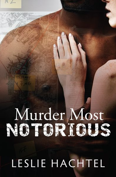 Featured Post: Murder Most Notorious by Leslie Hachtel