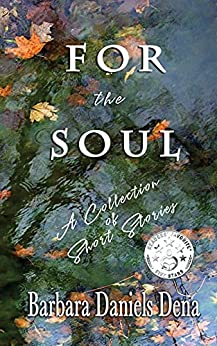 Featured Post: For the Soul (A Collection of Short Stories) by Barbara Daniels-Dena