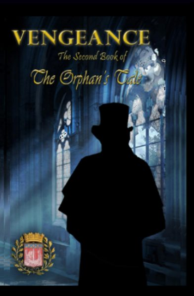 Featured Post: Vengeance, The Second Book of The Orphan's Tale by D M Wilder