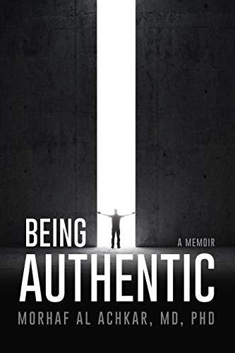Featured Post: Being Authentic: A Memoir by Morhaf Al Achkar