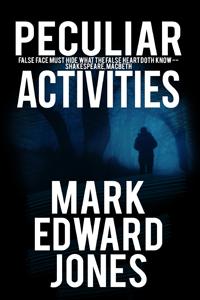 Featured Post: Peculiar Activities by Mark Edward Jones