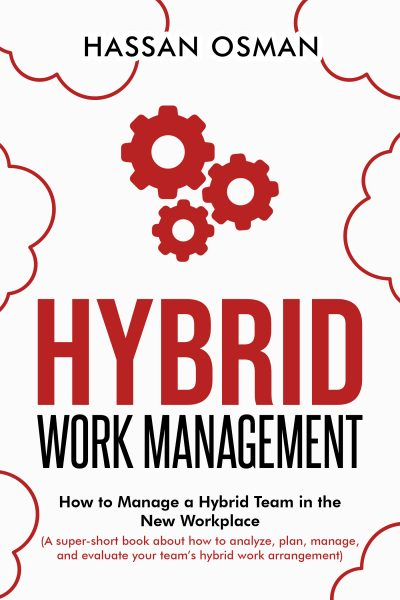 Featured Post: Hybrid Work Management by Hassan Osman